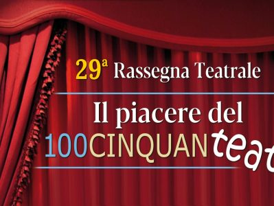 Il piacere del 100CinquanTeatro – Rassegna 2021